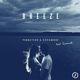 FEBRATION  & COPAMORE FEAT. SOOSMOOTH - BREEZE